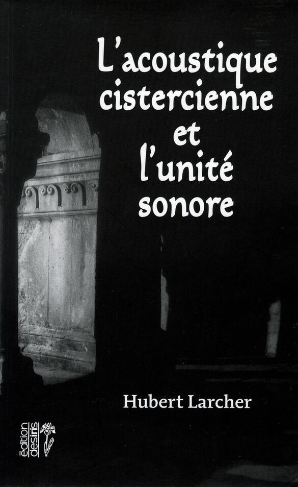 L'acoustique cistercienne et l'unité sonore